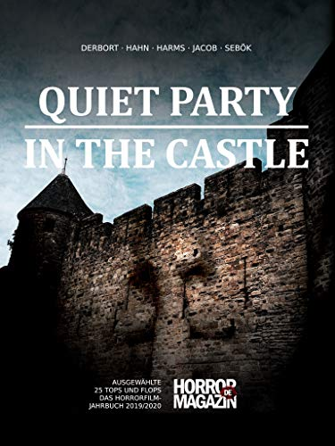 Quiet Party In The Castle: 25 Tops und Flops - Das Horrorfilm-Jahrbuch 2019/2020
