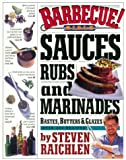 Barbecue! Bible Sauces, Rubs and Marinades, Bastes, Butters & Glazes