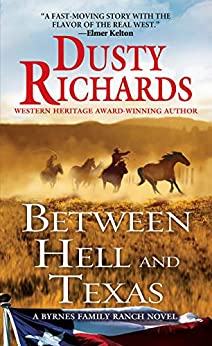Between Hell and Texas (Byrnes Family Ranch series Book 2) by [Dusty Richards]