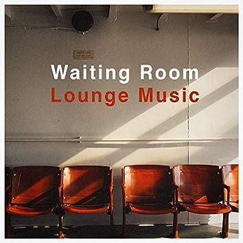 Waiting Room Lounge Music