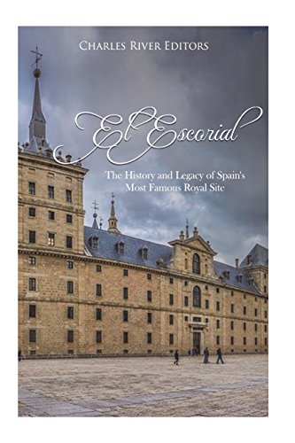 El Escorial: The History and Legacy of Spain