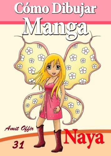 Cómo Dibujar Manga: Naya el Hada (Libros de Dibujo nº 31) (Spanish Edition)