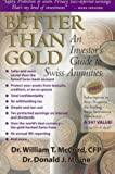 Better Than Gold: An Investor's Guide to Swiss Annuities: The Gold-backed, Lawsuit-proof, Ultra-safe Investment