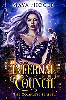 Infernal Council: The Complete Series by [Maya Nicole]