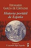 Historia portátil de España: Extracto de Y cuando digo España