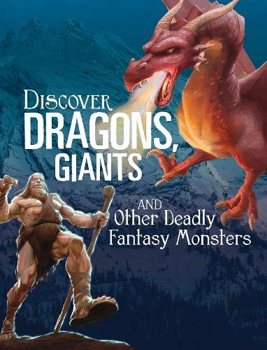 Sautter, A: Discover Dragons, Giants, and Other Deadly Fanta (All About Fantasy Creatures)