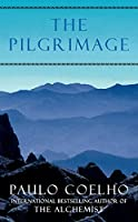 The Pilgrimage. A Contemporary Quest for Ancient Wisdom