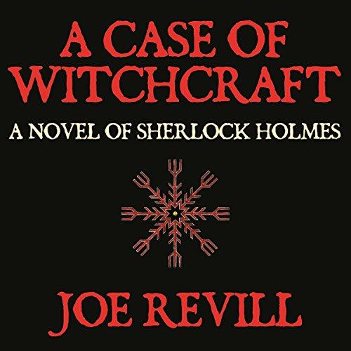 A Case of Witchcraft     A Novel of Sherlock Holmes              Autor:                                                                                                                                 Joe Revill                               Sprecher:                                                                                                                                 Steve White                      Spieldauer: 7 Std. und 10 Min.     Noch nicht bewertet     Gesamt 0,0