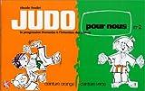 Judo pour nous (en bandes dessinées), tome 2. La progression française à l'intention des jeunes, ceinture orange, ceinture verte