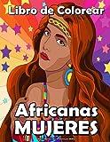 Mujeres Africanas Libro de Colorear para Adultos: Celebrando a las reinas afroamericanas negras y marrones   Bellos retratos de mujeres   Para antiestrés y relajación !!