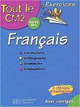 Tout le CM2 : Français : Vocabulaire - Orthographe - Grammaire - Conjuguaison, CM2 - 10-11 ans (Exercices corrigés)