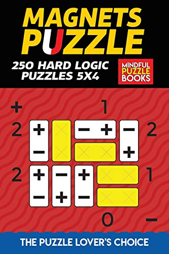 Magnets Puzzle: 250 Hard Logic Puzzles 5x4 (Magnet Puzzles, Band 3)