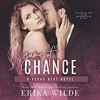 Game of Chance      Vegas Heat Novel, Book 1              By:                                                                                                                                 Erika Wilde                               Narrated by:                                                                                                                                 Lia Langola                      Length: 9 hrs and 39 mins     2 ratings     Overall 4.0