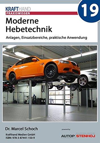 Moderne Hebetechnik: Anlagen, Einsatzbereiche, praktische Anwendung (Krafthand Praxiswissen)