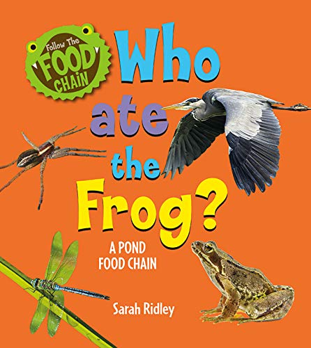 Who Ate the Frog?: A Pond Food Chain (Follow the Food Chain)