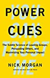 Image of Power Cues: The Subtle Science of Leading Groups, Persuading Others, and Maximizing Your Personal Impact