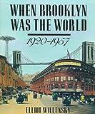 When Brooklyn Was the World, 1920-1957