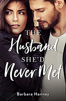 The Husband She'd Never Met by [Barbara Hannay]