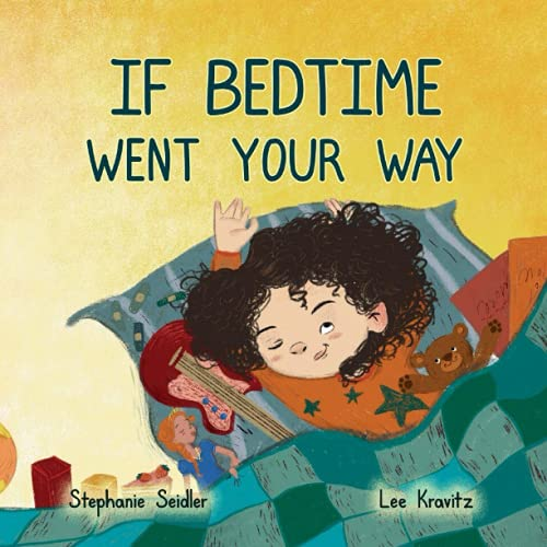 If Bedtime Went Your Way (Dyslexia Friendly Edition): A Fun and Relatable Nighttime Book for Children