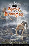 Lydia Barnes & The Mystery of the Broken Cross (Global Warning Series)