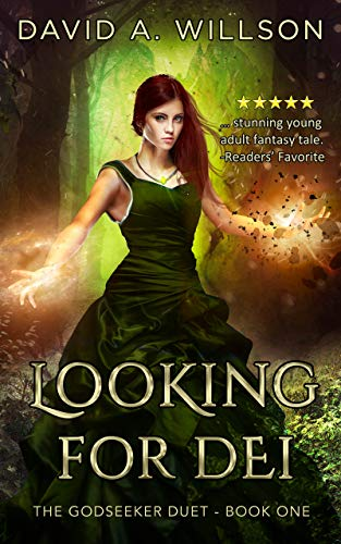 Book: Looking for Dei (The Godseeker Duet Book 1) by David A. Willson