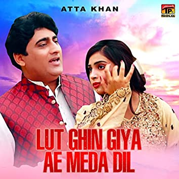 Lut Ghin Giya Ae Meda Dil - Single