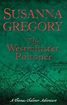 TheWestminster Poisoner Chaloner's Fourth Exploit in Restoration London by Gregory, Susanna ( Author ) ON Dec-03-2009, Paperback