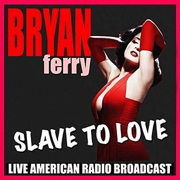 Slave To Love (Live)
