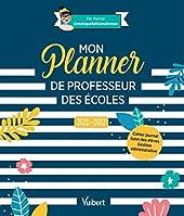 Mon Planner de professeur des écoles 2021/2022 - Cahier journal, Suivi des élèves, Gestion administrative (2021) de Marina (Maisquefaitlamaîtresse)