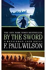 By the Sword: A Repairman Jack Novel (Adversary Cycle/Repairman Jack Book 12) Kindle Edition