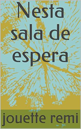 Nesta sala de espera (Portuguese Edition)