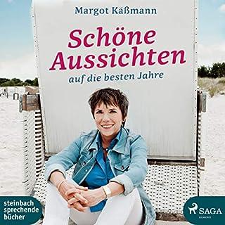 Schöne Aussichten auf die besten Jahre                   Autor:                                                                                                                                 Margot Käßmann                               Sprecher:                                                                                                                                 Margot Käßmann                      Spieldauer: 5 Std. und 19 Min.     13 Bewertungen     Gesamt 4,9