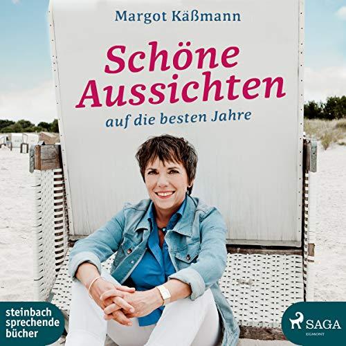 Schöne Aussichten auf die besten Jahre                   Autor:                                                                                                                                 Margot Käßmann                               Sprecher:                                                                                                                                 Margot Käßmann                      Spieldauer: 5 Std. und 19 Min.     15 Bewertungen     Gesamt 4,9