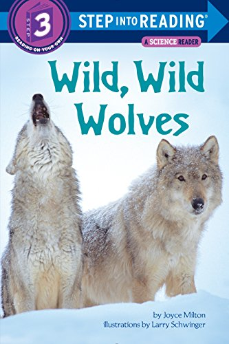Wild, Wild Wolves (Step Into Reading, a Step 3 Book)の詳細を見る