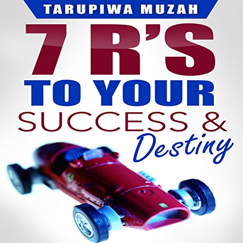 7 R's: To Your Success and Destiny                   By:                                                                                                                                 Tarupiwa Muzah                               Narrated by:                                                                                                                                 Richard Ferrucci                      Length: 21 mins     7 ratings     Overall 5.0