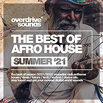 The Best Of Afro House (Summer '21)