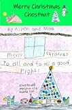 Merry Christmas Chestnut: A 7 year old girl's story about the adventures of her pet guinea pig - Chestnut. : Chestnut the guinea pig (English Edition)