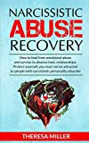 NARCISSISTIC ABUSE RECOVERY: How to heal from emotional abuse and survive to abusive relationships. Protect yourself: you must not be attracted to ... ! Bonus exercises to recover from the trauma