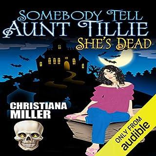Somebody Tell Aunt Tillie She's Dead audiobook cover art