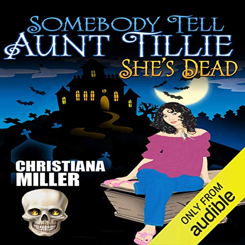 Somebody Tell Aunt Tillie She's Dead cover art