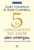 As 5 Linguagens do Amor das Crianças. Como Expressar Um Compromisso de Amor a Seu Filho