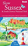 Slow South Downs & Sussex Coast: Local, characterful guides to Britain's special places (Bradt Slow Travel)