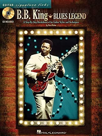 B.B. King - Blues Legend: A Step-by-Step Breakdown of His Guitar Styles and Techniques (Guitar Signature Licks) by Dave Rubin B.B. King(2010-03-01)