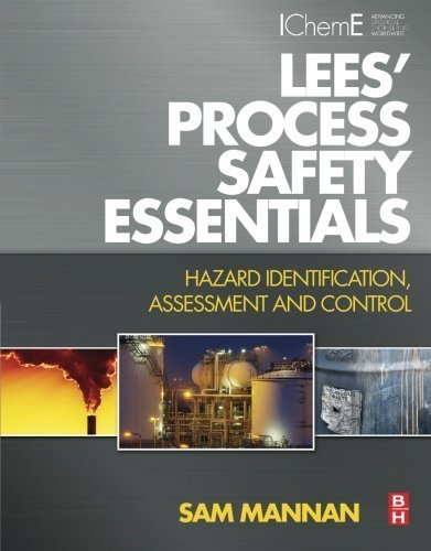 Lees' Process Safety Essentials: Hazard Identification, Assessment And Control By Sam Mannan (2013-12-20)