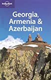 Lonely Planet Georgia Armenia & Azerbaijan (Multi Country Travel Guide)