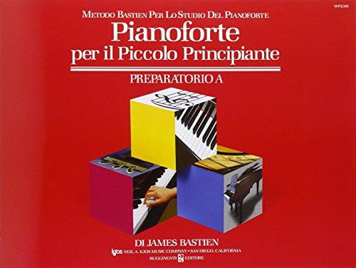 Pianoforte per il piccolo principiante. Livello preparatorio (Vol. A)