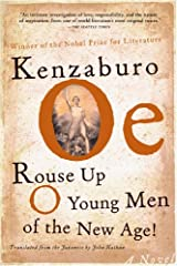 Rouse Up O Young Men of the New Age!: A Novel (Oe, Kenzaburo) Kindle Edition