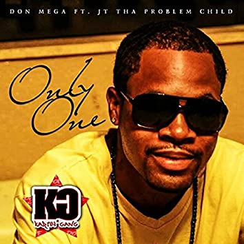 Only One (feat. JT tha Problem Child) - Single