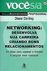 Networking. Desenvolva Sua Carreira Criando Bons Relacionamentos - Coleção Você S/A Capa comum