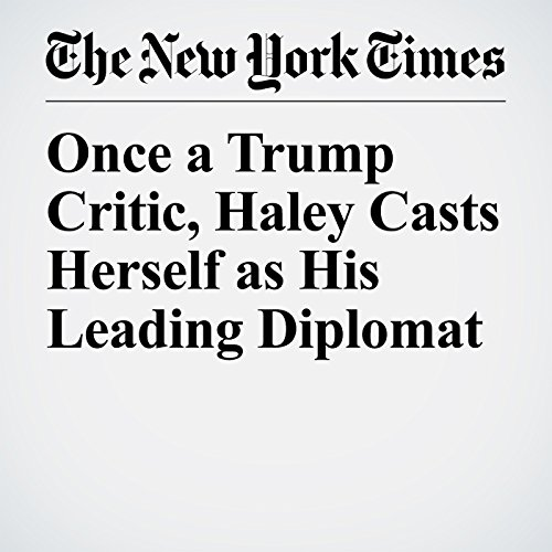 Once a Trump Critic, Haley Casts Herself as His Leading Diplomat copertina